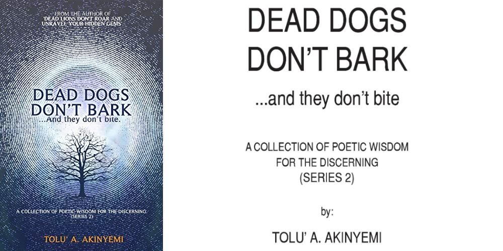 Dead Dogs Don't Bark (A Collection of Poetic Wisdom for the Discerning (Series 2)) by @toluakinyemi  #poetry #african #book  #ad