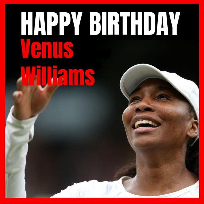 Happy Birthday to tennis superstar, Venus Williams!