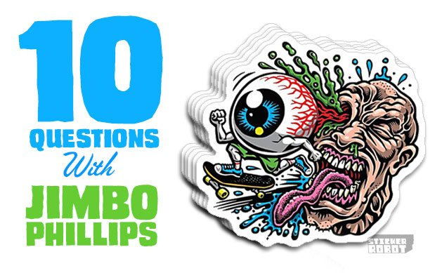 10 QUESTIONS™ with Sticker Artist and Skate Graphic Guru, Jimbo Philips stickerobot.com/blog/interview…