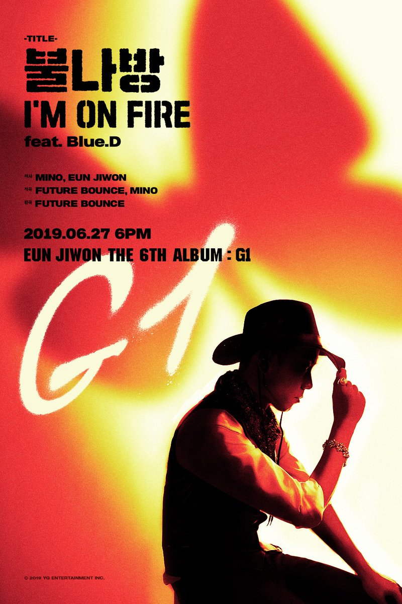 EUN JIWON '불나방 (I'M ON FIRE) (Feat. Blue.D)' TITLE POSTER  NEW ALBUM RELEASE  2019.06.27  #EUNJIWON #은지원 #G1 #THE6THALBUM #불나방 #ImOnFire #YG <br>http://pic.twitter.com/4JSmoxLtlZ