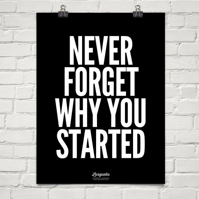 """Never forget why you started."" #QuotesForLife #Quotes<br>http://pic.twitter.com/RIb2vQhV60"