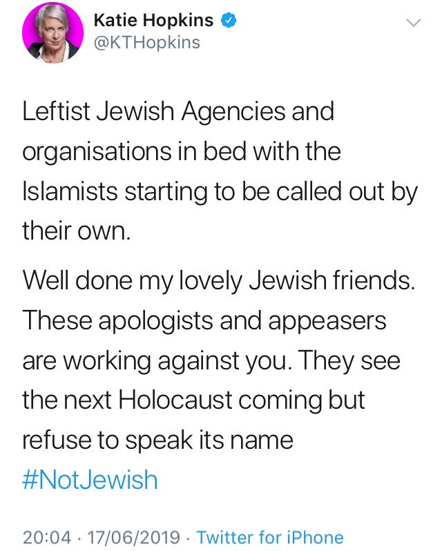 """I see the racist KT Hopkins has jumped on this bandwagon now, using Jews to attack Muslims. F**k her. Any """"Jewish friends"""" she has are not lovely."""