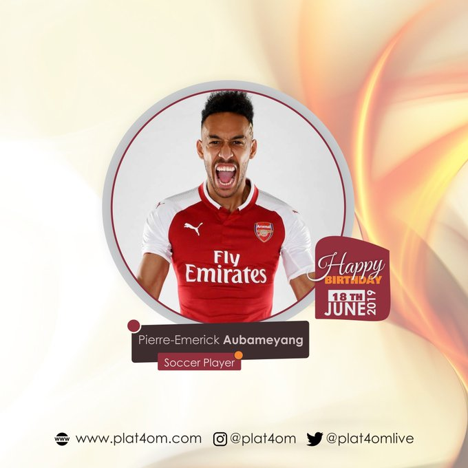 Happy birthday Pierre Emerick Aubameyang