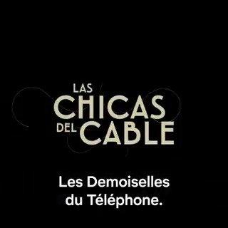 Décroche. Décroche. Décroche. Décroche.   Les Demoiselles du Téléphone (ou Las Chicas Del Cable, comme tu veux) saison 4, le 9 août.