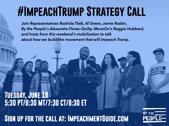 Trump has broken the law, violated the constitution, and attacked our  communities. He must be impeached.   Join me tonight in a national call with @RepRashida @RepAlGreen @RepRaskin & MoveOn's Reggie Hubbard as we talk about how we defend our democracy and #ImpeachTrump <br>http://pic.twitter.com/i5hftJqVBr