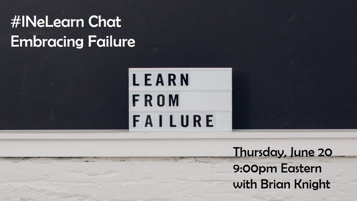 Join us for a chat about embracing failure with @MrKnight_SHS this Thursday night. #INeLearn