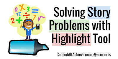Solving Story Problems with the Highlight Tool Add-on for Docs http://www.controlaltachieve.com/2017/01/math-highlights.html… #edtech