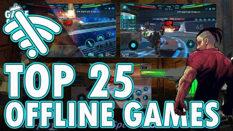 Looking For OFFLINE GAMES? Checkout our TOP 25 MOBILE GAMES