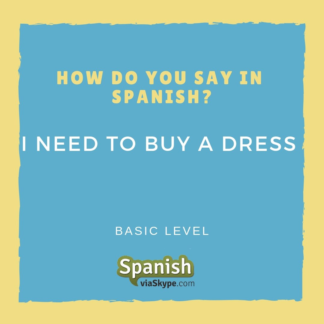The answer: Necesito comprar un vestido. Keep learning #Spanish here 👉 http://ow.ly/HqVz30mVvGO #basicSpanish #studySpanish #Spanishlessons