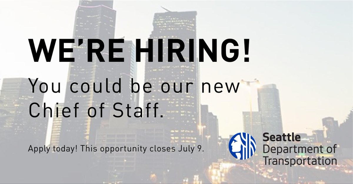 Seattle, we're hiring! You or someone you know could be our new Chief of Staff. Apply today or share this posting! This opportunity closes on July 9. #JoinSDOT  Apply Today! http://fal.cn/ss4z