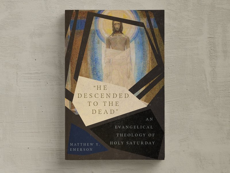 Matthew Emerson's new book on Jesus's descent to the dead is now available for pre-order. https://www.amazon.com/He-Descended-Dead-Evangelical-Theology/dp/0830852581/?tag=bdsmith-20…