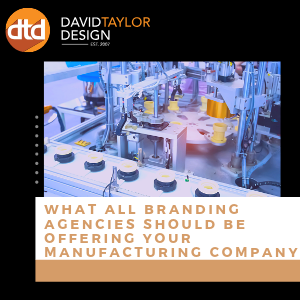 What should a #branding agency be doing for your #manufacturing company?  Here's what you should be getting.  https://bit.ly/2Zxuj4d