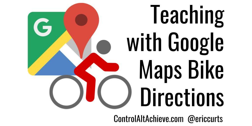 Using Google Maps Bike Directions to Teach Math and Social Studies http://www.controlaltachieve.com/2016/05/google-maps-biking.html… #edtech