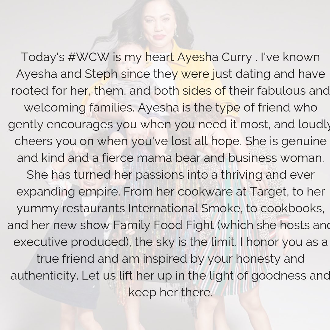 Todays #WCW is my ❤ @ayeshacurry . Ive known Ayesha and Steph since they were just dating and have rooted for her, them, and both sides of their fabulous and welcoming families. I honor you as a true friend and am inspired by your honesty and authenticity. More below⬇️