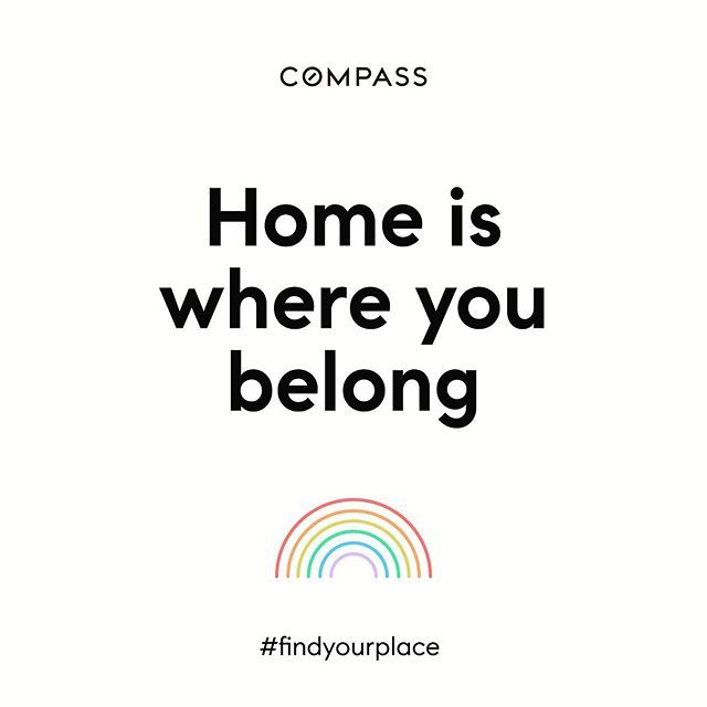 Home is where you belong.✨ Everyone deserves to find their home and feel at home. This #pride month (and ALL year long) I could not echo this sentiment more! #pride2019 #pridemonth #findyourplace 💖 . . . . . #homeiswhereyoubelong #loveislove #compass #agentsofcompass #compas…