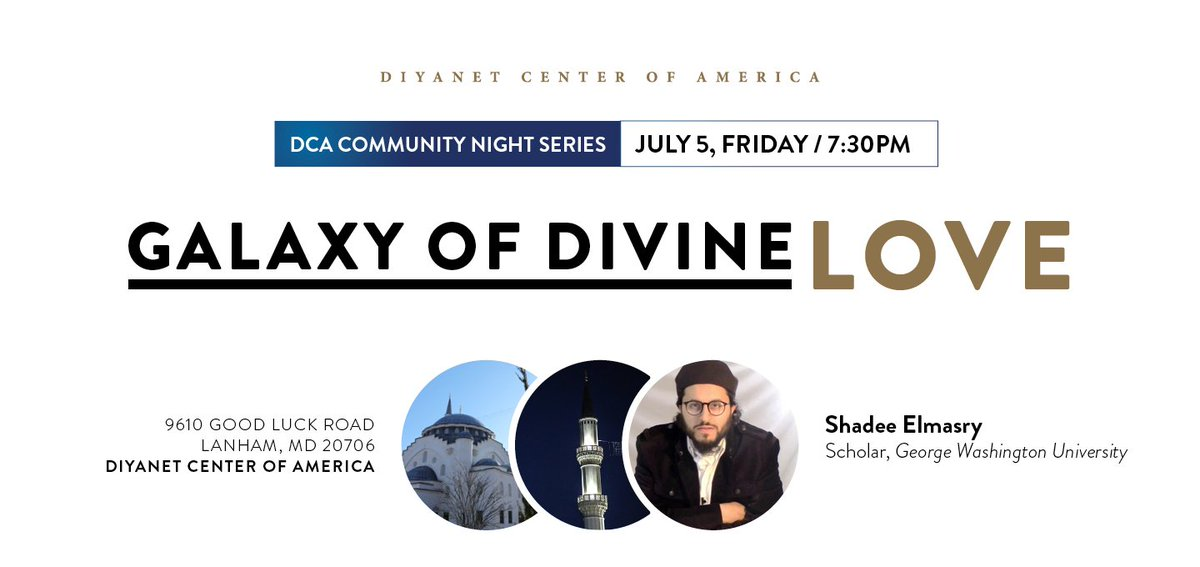 """""""Galaxy of Divine Love"""" A lecture by @DrShadeeElmasry on Friday, July 5th at 7:30PM.pic.twitter.com/aIoXMBSSms"""