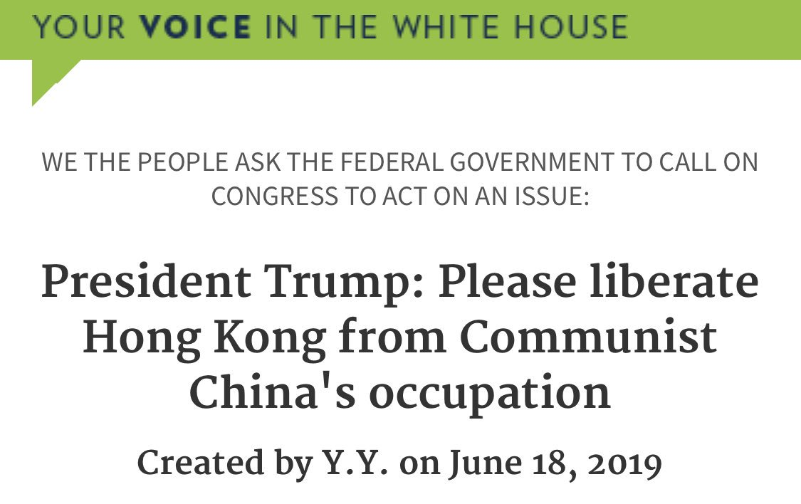 Hongkongers initiated a petition to white house, urging President Trump to liberate Hong Kong. Already over 19,500 signatures in this afternoon.  https://petitions.whitehouse.gov/petition/president-trump-please-liberate-hong-kong-communist-chinas-occupation …  #HongKong #petition #ExtraditionLaw #extraditionbill #antiELABhk #NoToChinaExtradition