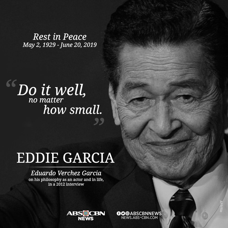 Eddie Garcia passed away at 4:55 p.m., today. Rest in peace.