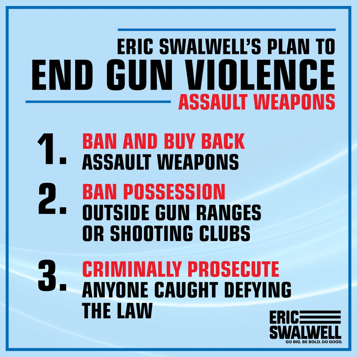 We need to keep the most dangerous guns out of the hands of he most dangerous people.  For our comprehensive plan, go to: http://ericswalwell.com/endgunviolence