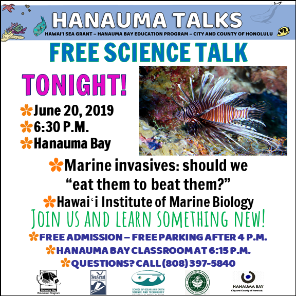 #TONIGHT @ #hanaumabay! Join us and learn about #marine #invasive #species by Lillian Tuttle. *Note: #lionfish are #native to #hawaii. @UHawaiiNews #hbep #hawaii #seagrant #hanaumatalks #hanaumaoutreach