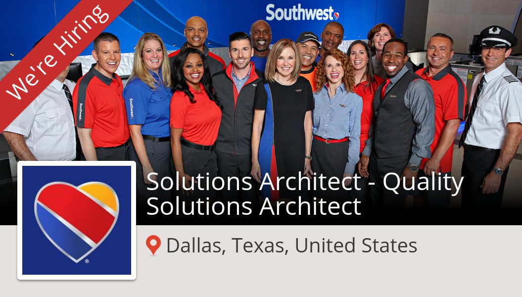 Apply now to work for #SouthwestAirlines as Solutions #Architect - #Quality Solutions #Architect! (#Dallas) #job https://workfor.us/southwest/129h