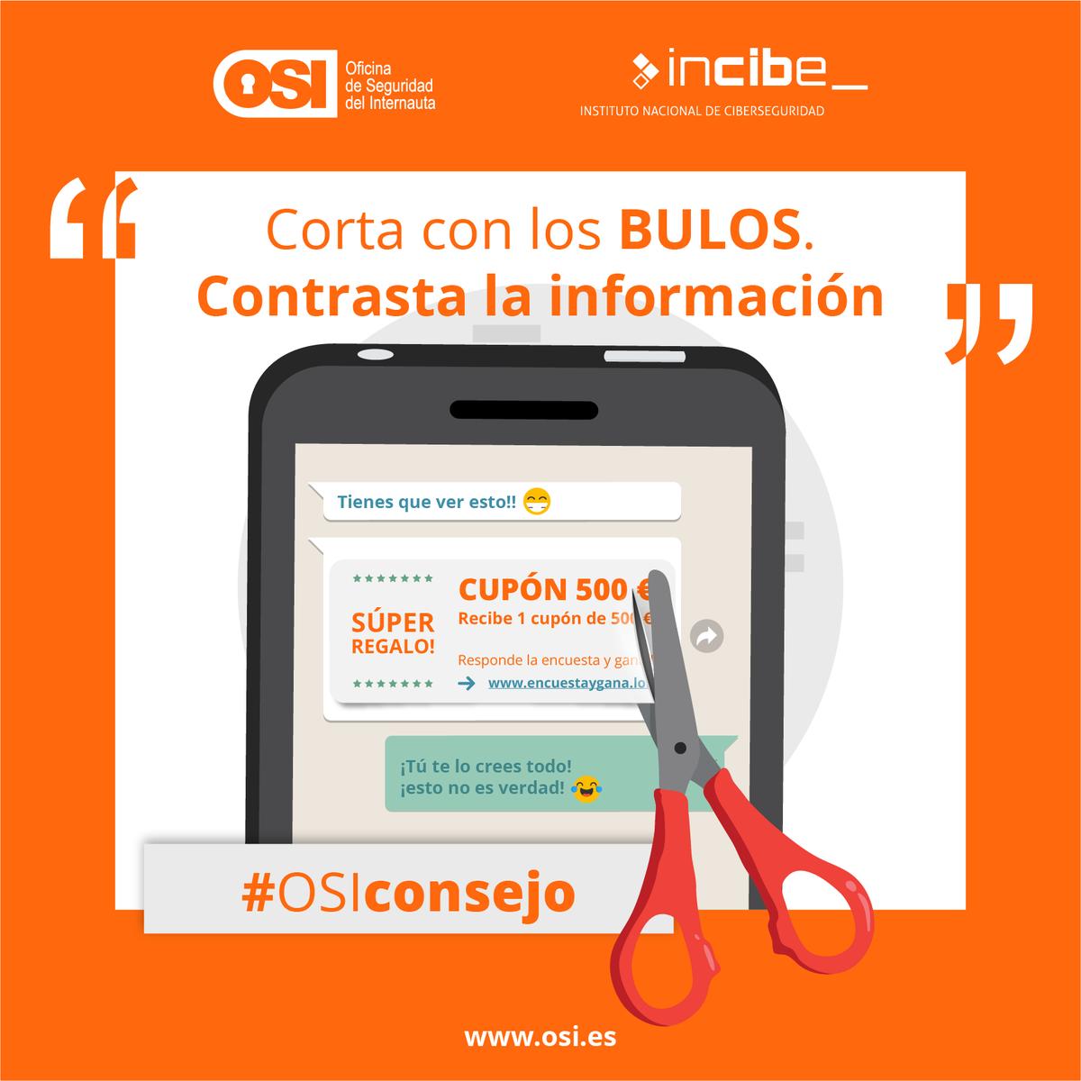 RT@osiseguridad No participes en #bulos o #fraudes. Contrasta la información y corta la cadena. #OSIconsejo #STOPBulos
