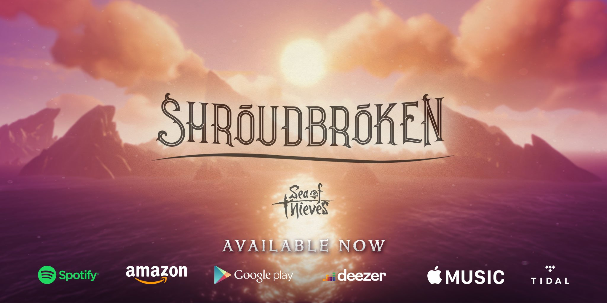 Shroudbroken available now on Spotify, Amazon Music, Google Play, Deezer, Apple Music and Tidal. The promotional image shows an island landscape at sunset.