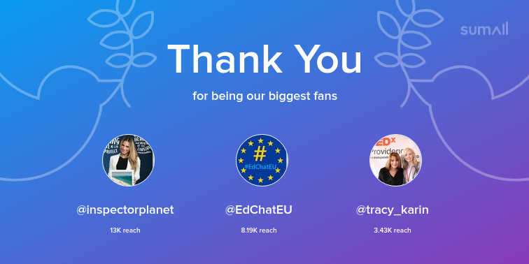 Our biggest fans this week: inspectorplanet, EdChatEU, tracy_karin. Thank you! via sumall.com/thankyou?utm_s…