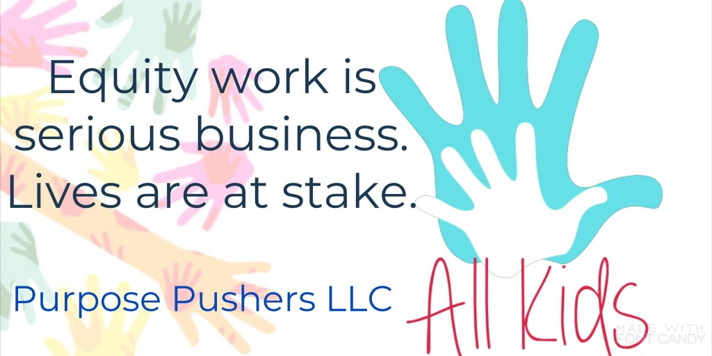 'Equity work is serious business. Lives are at stake.' #ALLmeansALL