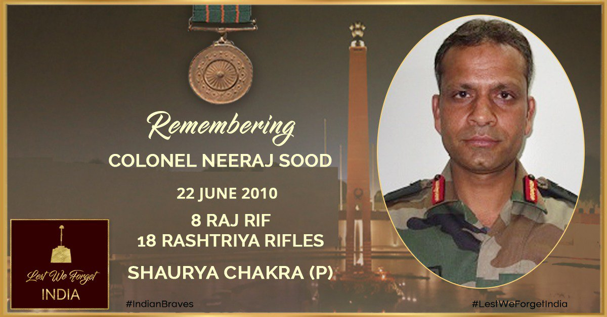Leading from the front as a tradition of the arms.#LestWeForgetIndia 🇮🇳 Col Neeraj Sood, #ShauryaChakra (P) CO 18 #RashtriyaRifles/ 8 RAJ RIF,  the gallant #IndianBrave laid down his life in an anti Terrorist operation, #OnThisDay 22 June 2010 in Kupwara,  J&K