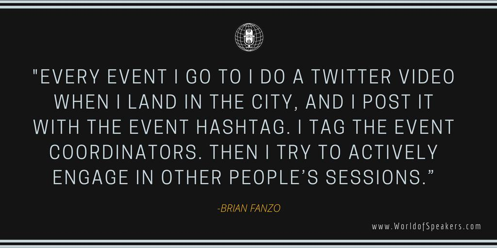 It's important to support the events you attend. For example, you could upload a Twitter video with the event's #hashtag! s/o to Brian Fanzo aka @isocialfanz