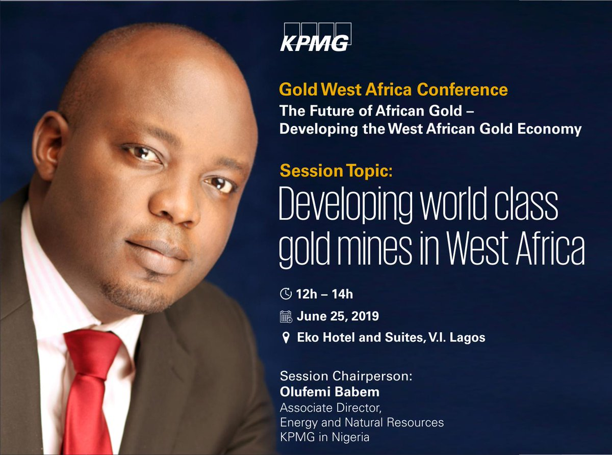 Join @KPMG_NG's Associate Director for Energy and Natural Resources (ENR), Olufemi Babem @BRabonni1 as he shares insights on 'Developing World Class Gold Mines in West Africa' at the Gold West Africa Conference on Tuesday June 25, 2019, Eko Hotel and Suites. #KPMG #KPMGENR https://t.co/RTFW91Yxhe