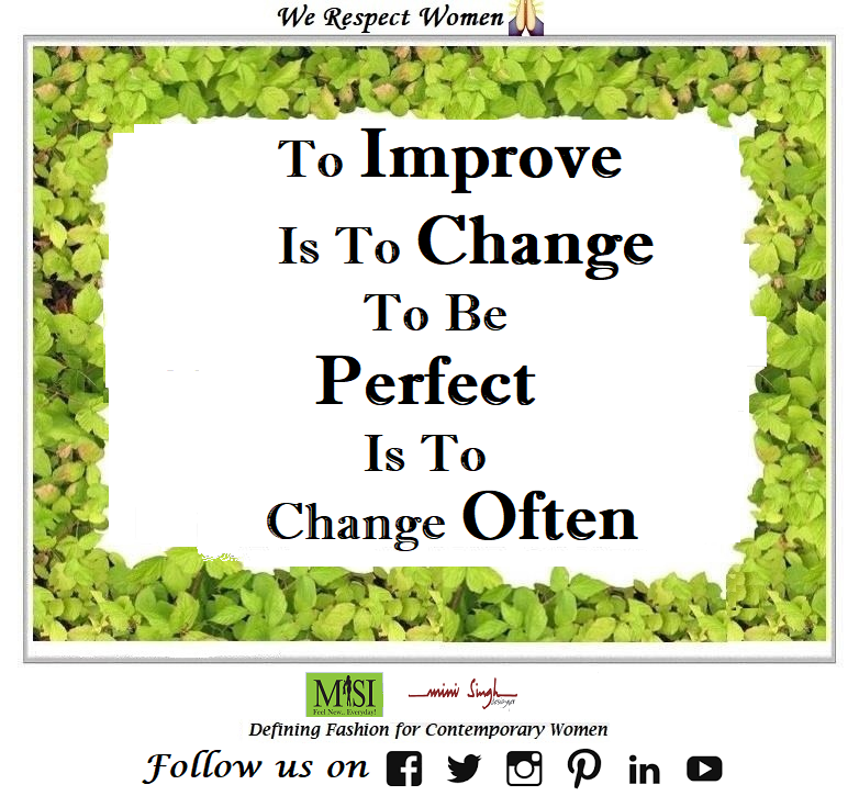 For #improvement change is required, for #perfection frequent #changes are #required. Have A #Nice Day!! #Minisinghwishes #Minisinghmotivation #Minisinghinspiration #Minisinghoptimism #MinisinghPositivity #MinisinghThoughts