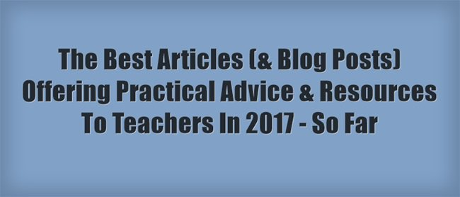NEW: The Best Articles (& Blog Posts) Offering Practical Advice & Resources To Teachers In 2017 – So Far https://t.co/InG5UundcD https://t.co/jtQ3eZB1lw