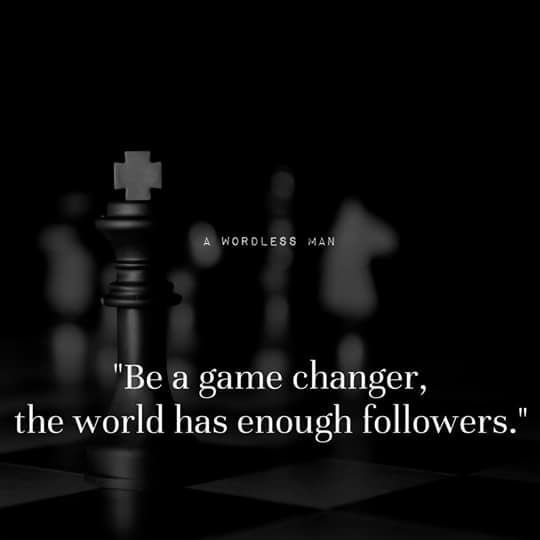 Be a game #changer, the world has enough #followers. - #quoteoftheday<br>http://pic.twitter.com/szdeTephXi
