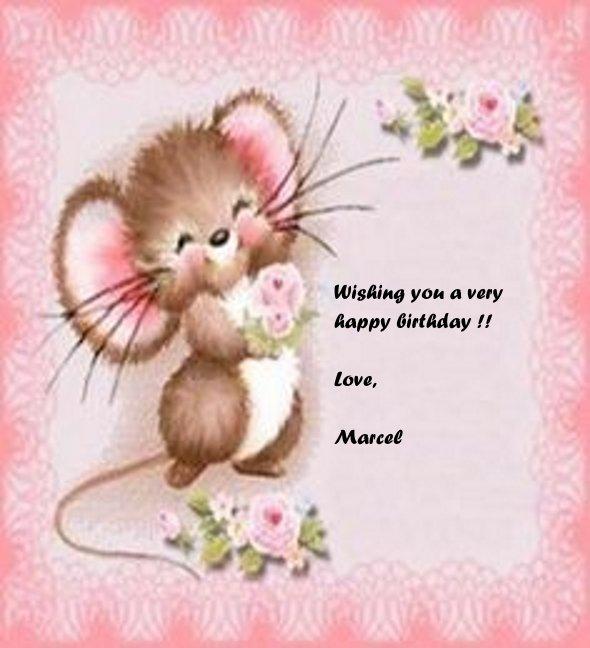 Wishing you a very happy birthday, Love Marcel