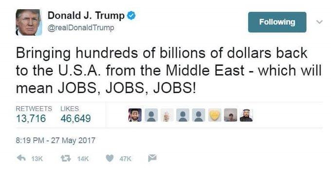 """بعد عودة ترامب من السعودية """"احضرت لكم مئات المليارات من الدولارات من الشرق الأوسط وهذا يعني وظائف . وظائف وظائف """""""