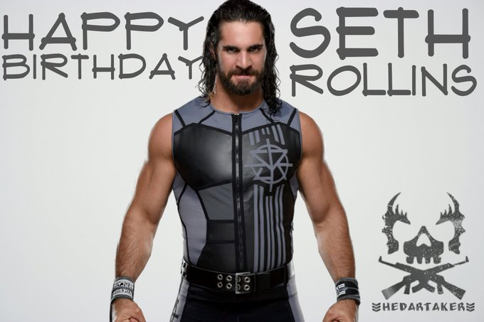 Happy Birthday To The Kingslayer Seth Rollins