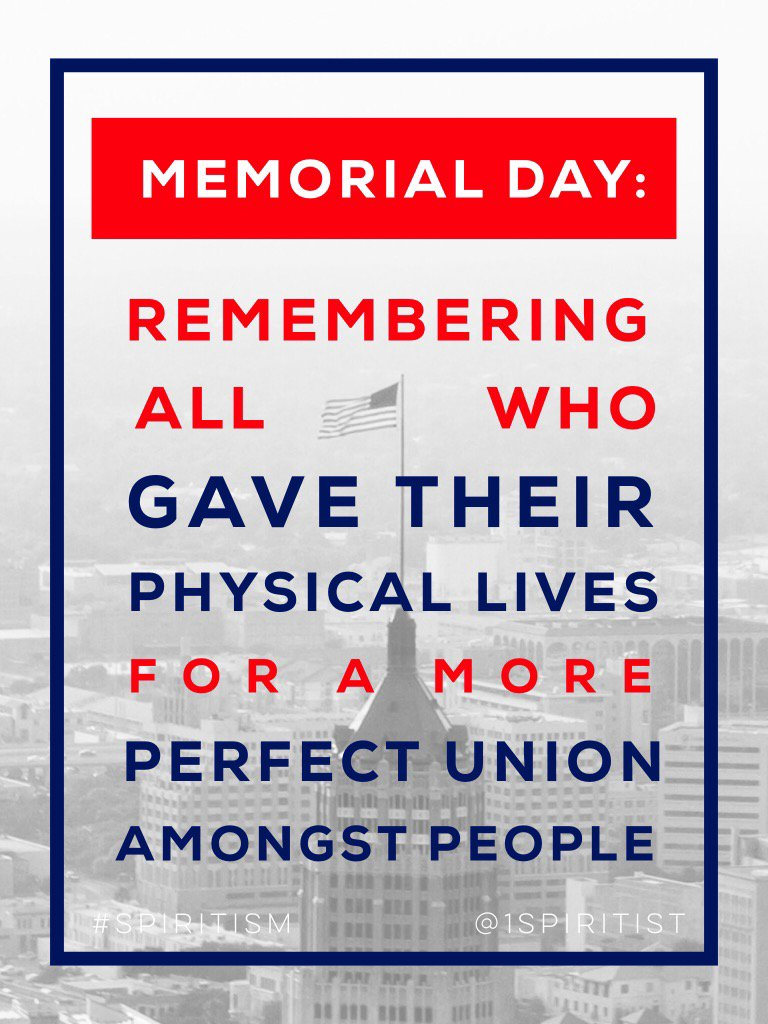 Remembering allwho gave their physical lives for a more perfect union amongst people