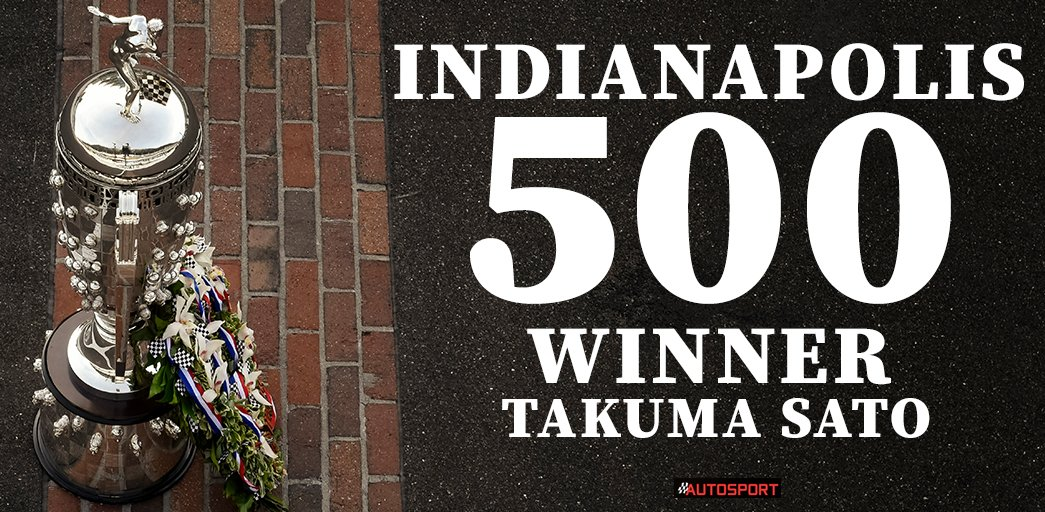 Takuma Sato becomes the first Japanese driver to win the Indianapolis...