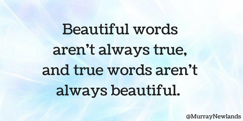 Beautiful words aren&#39;t always true, and true words aren&#39;t always beautiful.   #Motivation #Truth<br>http://pic.twitter.com/3JkEbASHL2
