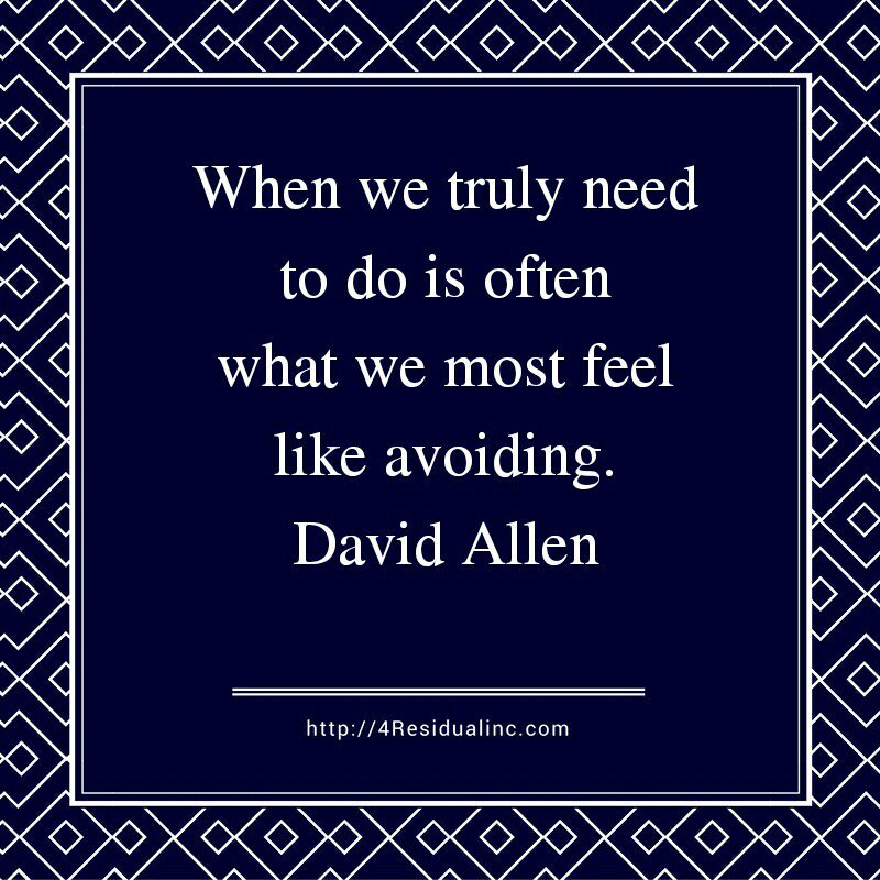 When we truly need to do is often what we most feel like avoiding. - David Allen #productivity #4residualinc<br>http://pic.twitter.com/LU5kGeEQ1o