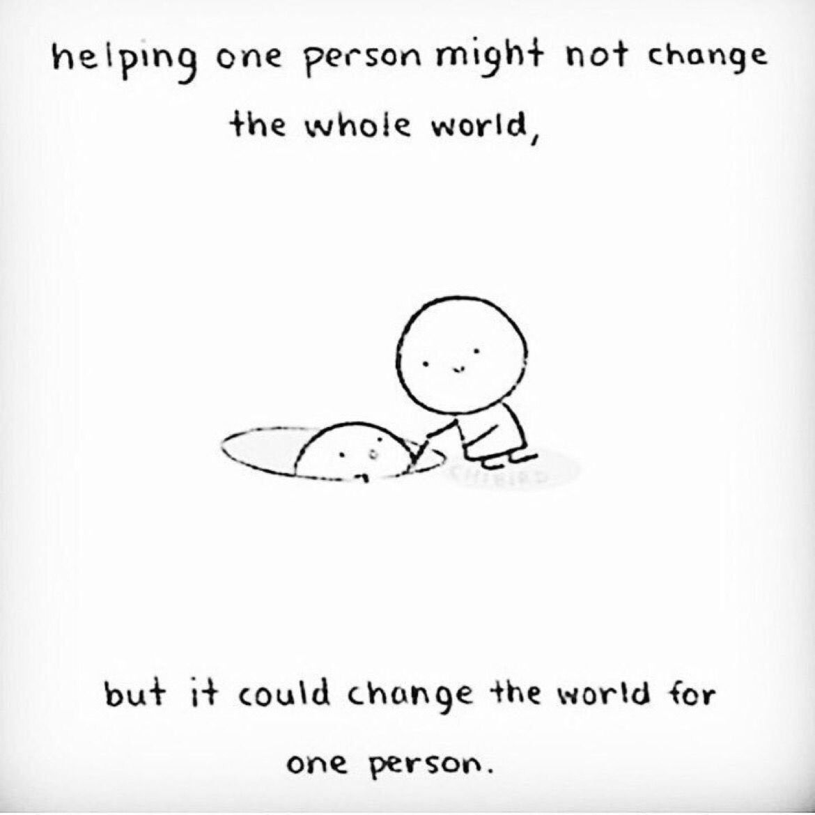 Helping one person might not change the whole world, but it could change the world for one person. https://t.co/1pWAFZQ2zV