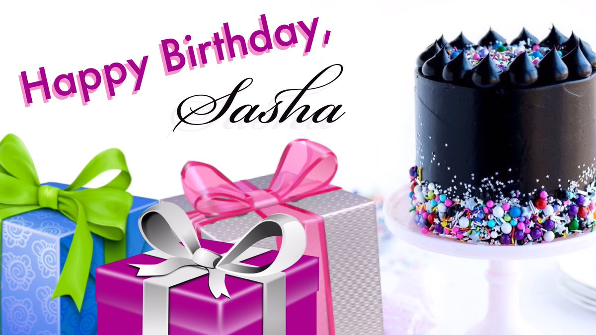 team sasha on twitter sashacelebration wishing you a wonderful birthday a year full of happiness health success love laughter