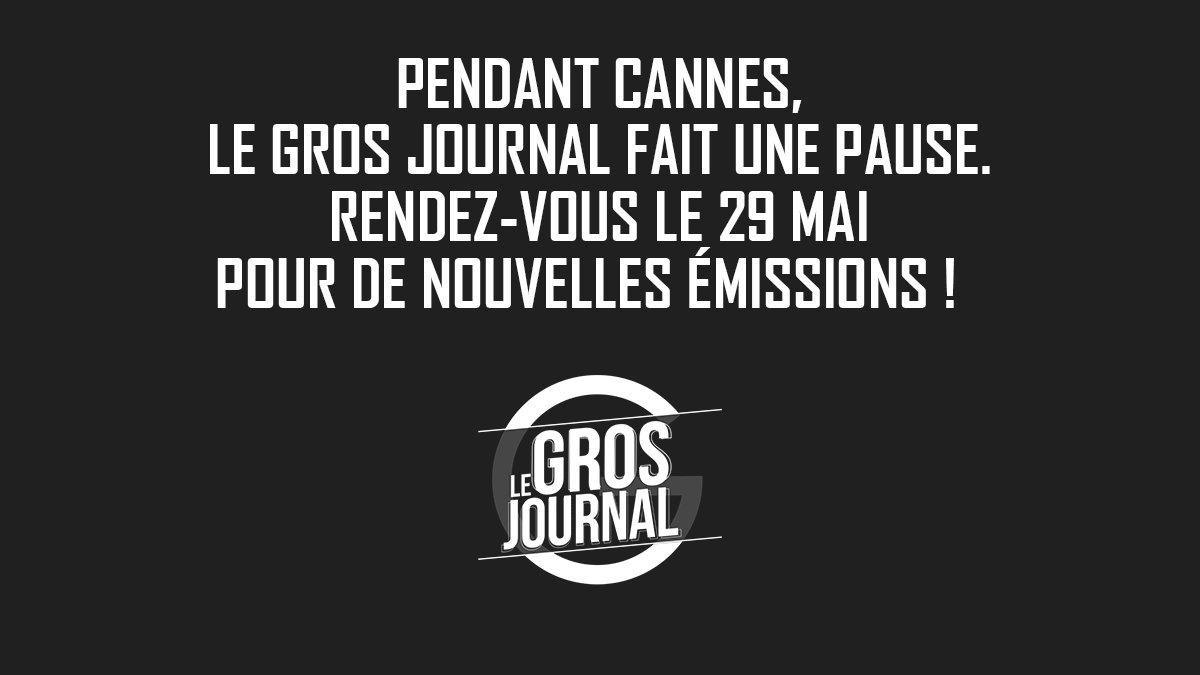 Pendant le @Festival_Cannes, le #GrosJournal fait une pause. Rendez-vous le 29 mai pour de nouvelles émissions !