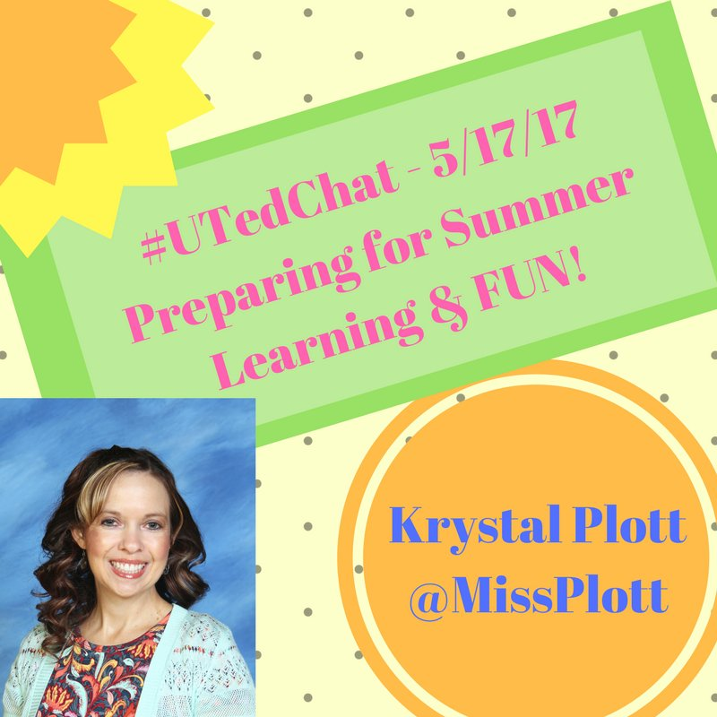 Let's get excited people, #UTedChat happens tonight @ 9pm MDT w/ @MissPlott leading the discussion on Summer Learning & Fun! https://t.co/uMtNoYoWsK