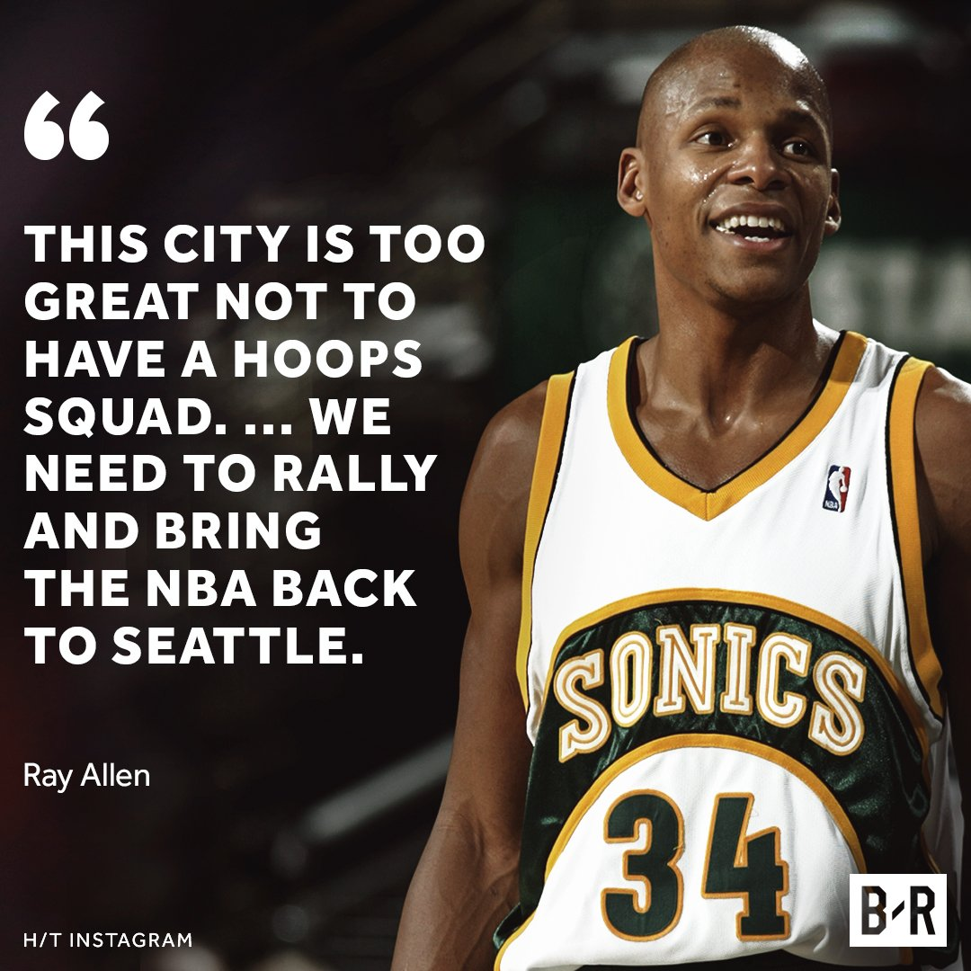 Ray wants basketball back in Seattle again.