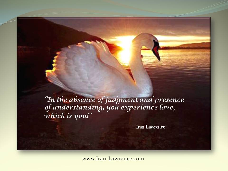 In the absence of #judgment and #presence of #understanding, you experience #love...<br>http://pic.twitter.com/DgPgj0j2av