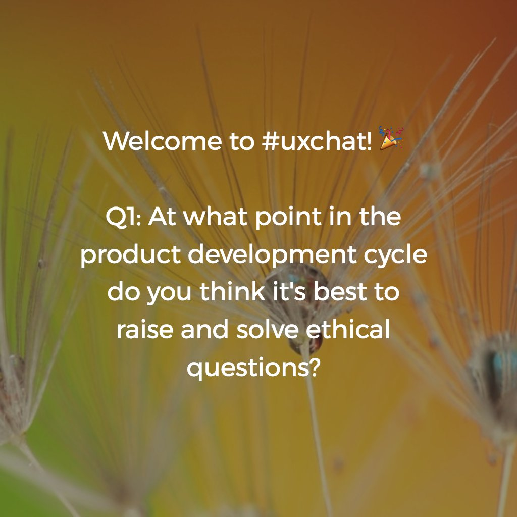 Welcome to #uxchat — w/ @hilayonatan 🎉  Q1: At what point in the product cycle do you think it's best to raise and solve ethical questions? https://t.co/yqYnHT8bbi
