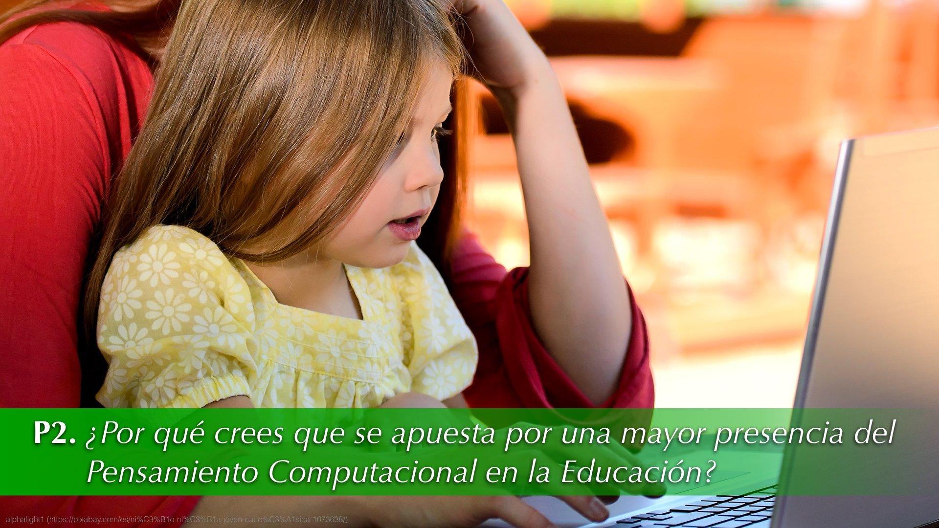 P-2. ¿Por qué crees que se apuesta por una mayor presencia del Pensamiento Computacional en la Educación? #MoocBot https://t.co/zMphfrK4O6